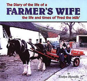 The Diary of the life of a Farmer's Wife - the life and times of 'Fred the Milk'