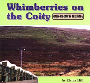 Whimberries on the Coity - Garn-Yr-Erw in the 1940s